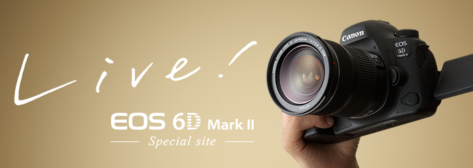 Live! EOS 6D MarkII Special site